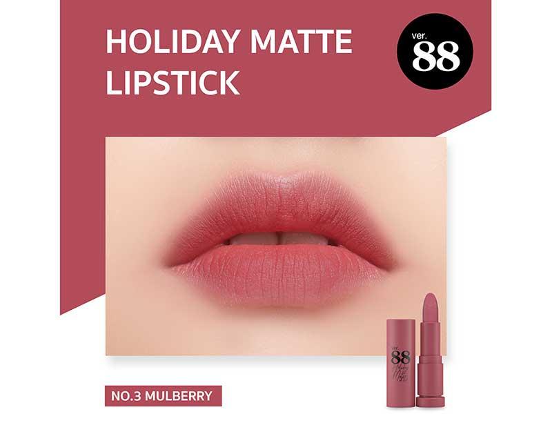 03 Ver.88 ลิปสติก Holiday Matte Lipstick 2 กรัม