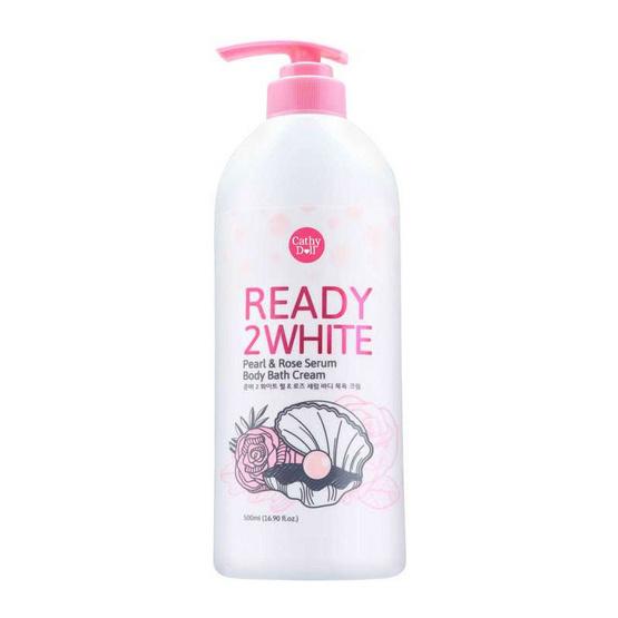 Cathy Doll Ready 2 WhitePearl & Rose Serum Body Bath Cream 500 มล