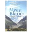 Mon Mont Blanc หันซ้ายก็ภูผาหันขวาก็ภูเขา